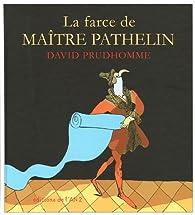 La farce de Maître Pathelin par David Prudhomme