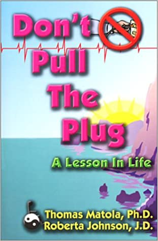 Don't Pull the Plug: A Lesson in Life