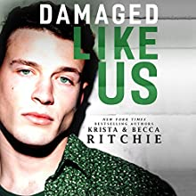 Damaged Like Us Audiobook by Krista Ritchie, Becca Ritchie Narrated by Alexander Cendese, J. F. Harding