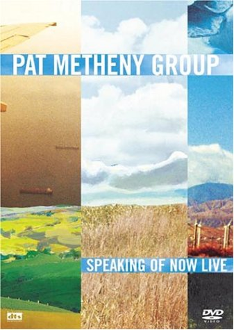Pat Metheny Group - Speaking of Now Live by Eagle Rock Ent