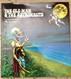 img - for The Old Man & The Astronauts: A Melanesian Tale (An Island Heritage book) book / textbook / text book