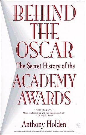 Laden Sie die kostenlose E-Book-PDF-Datei herunter Behind the Oscar: The Secret History of the Academy Awards PDF