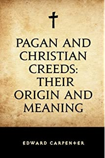 Amazon christian mythology revelations of pagan origins pagan and christian creeds their origin and meaning fandeluxe Image collections
