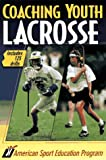 Coaching Youth Lacrosse: Includes 125 Drills