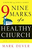 Nine Marks of a Healthy Church, Mark Dever, 158134631X