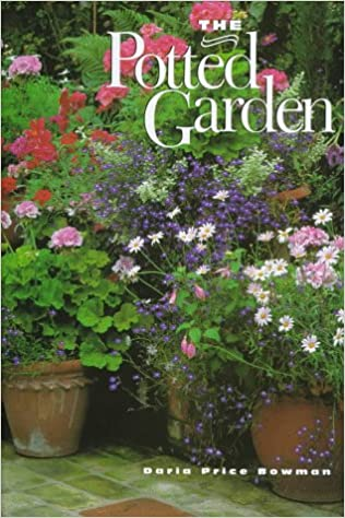 Potted Garden The potted garden daria price bowman 9780765195357 amazon books workwithnaturefo