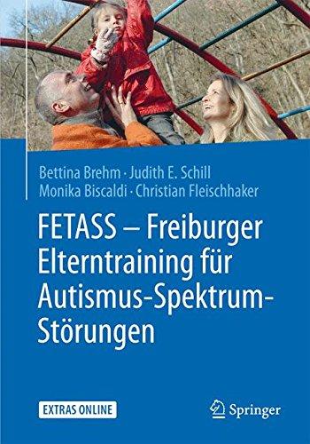FETASS - Freiburger Elterntraining für Autismus-Spektrum-Störungen: Mit einem Arbeitsbuch für Eltern und zahlreichen Extras online (German Edition)