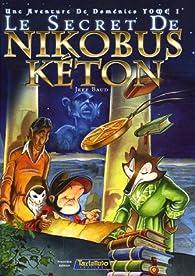 Une aventure de Doménico, tome 1 : Le secret de Nikobus Kéton par Jeff Baud