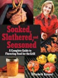 Soaked, Slathered, and Seasoned, Elizabeth Karmel and Karmel, 0470186488