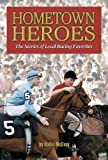 img - for Hometown Heroes: Stories of Local Horse Racing Favorites book / textbook / text book