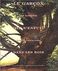 Le Garçon qui s'enfuit dans les bois par Jim Harrison