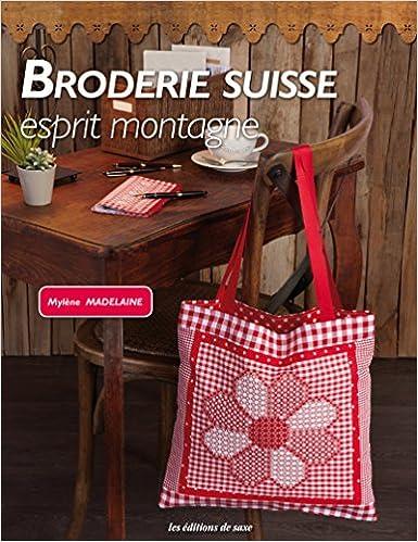 Lire en ligne Broderie suisse : Esprit montagne pdf ebook