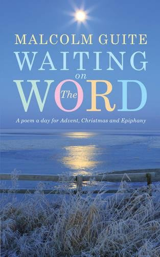 Waiting on the Word: A poem a day for Advent, Christmas and - Poems Christmas