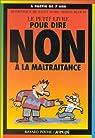 Le petit livre pour dire : Non à la maltraitance par Saint-Mars