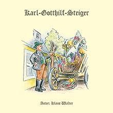 Karl Gotthilf Steiger Hörbuch von Klaus Walter Gesprochen von: Klaus Walter