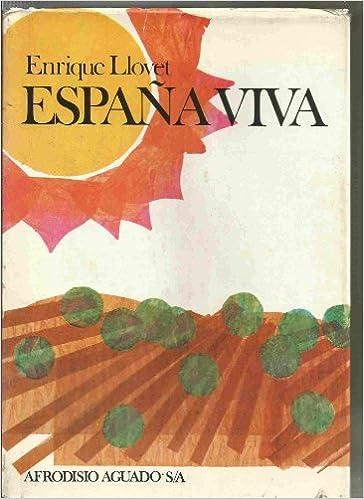 ESPAÑA VIVA: Amazon.es: LLOVET, Enrique: Libros
