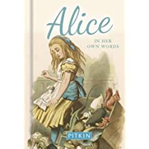 Alice: In Her Own Words