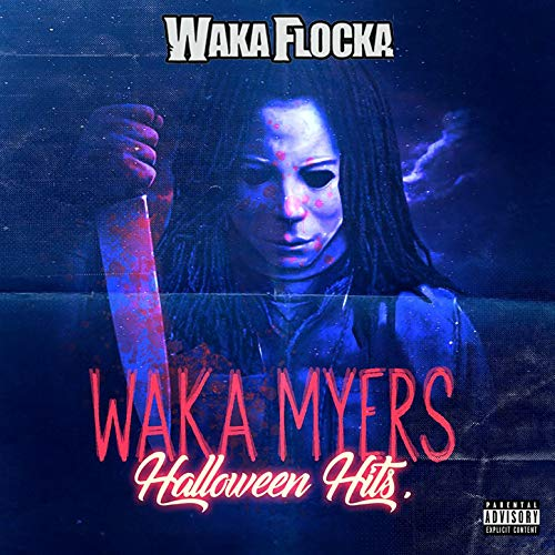 Waka Myers [Halloween Hits] [Explicit]