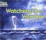Watching the Weather, Edana Eckart, 0516276018