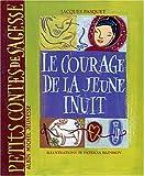 """Afficher """"Le courage de la jeune Inuit"""""""