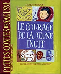 Le courage de la jeune Inuit par Jacques Pasquet