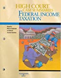 High Court Case Summaries on Federal Income Taxation--Keyed to Klein, 14th, West, 0314177043