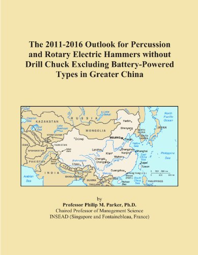 The 2011-2016 Outlook for Percussion and Rotary Electric Hammers without Drill Chuck Excluding Battery-Powered Types in Greater China ()