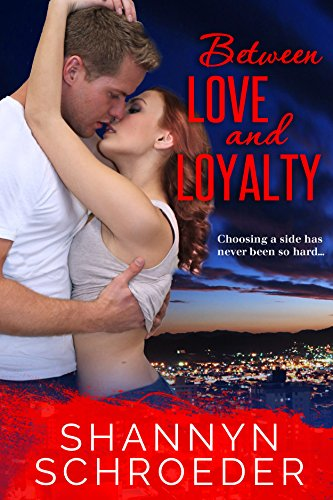 Between Love and Loyalty by [Schroeder, Shannyn]