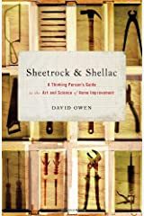 Sheetrock & Shellac: A Thinking Person's Guide to the Art and Science of Home Improvement Hardcover