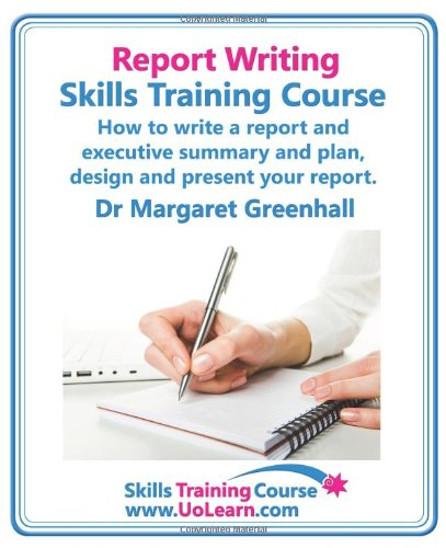 Report Writing Skills Training Course. How To Write A Report And