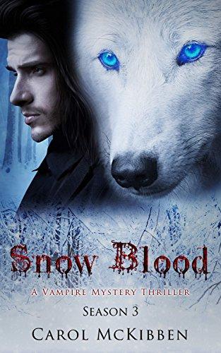 Snow Blood: Season 3 (A Vampire Mystery Thriller) (Selena Clutch)