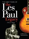img - for The Early Years of the Les Paul Legacy 1915-1963 by Lawrence Robb (2008-05-01) book / textbook / text book