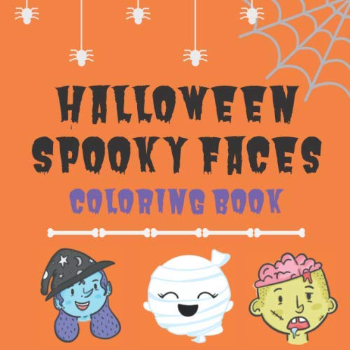 Halloween Spooky Faces Coloring Book: Fun Halloween Activity Book for Creative Kids (Halloween Coloring Books for Kids