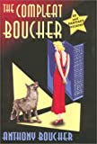 The Compleat Boucher, Anthony Boucher, 1886778027