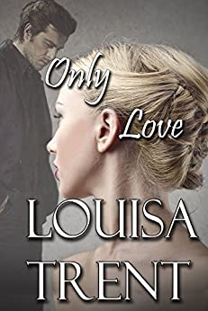 Only Love by [Trent, Louisa]