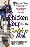 img - for Chicken Soup for the Golden Soul: Heartwarming Stories for People 60 and Over (Chicken Soup for the Soul) book / textbook / text book