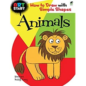 ART START Animals: How to Draw with Simple Shapes (Dover How to Draw)