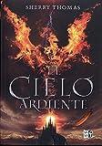 Los Elementales # 1: El cielo ardiente (Spanish Edition)