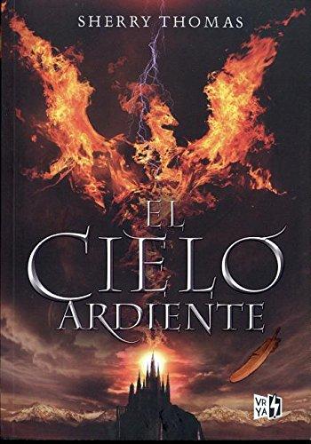 Los Elementales # 1: El cielo ardiente (Spanish Edition) (Trilogia Los Elementales)