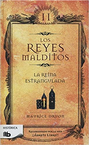 La Reina Estrangulada / The Strangled Queen Los Reyes Malditos / Cursed Kings: Amazon.es: Druon, Maurice: Libros