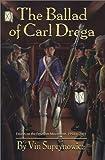 The Ballad of Carl Drega, Vin Suprynowicz, 0967025923