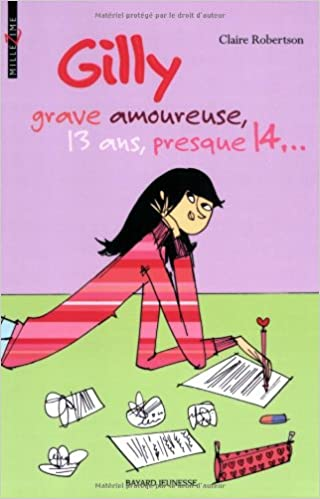 Gilly grave amoureuse, 13 ans, presque 14.