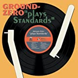Plays Standards by Ground Zero (2004-03-02)