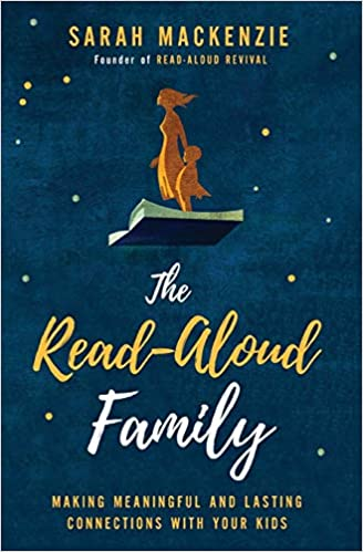 The Read Aloud Family - Sarah MacKenzie