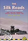 Silk Roads: A Route & Planning Guide