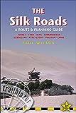 Silk Roads: A Route & Planning Guide (Trailblazer)