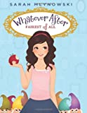 whatever after 1 fairest of all hardcover 2012 author sarah mlynowski