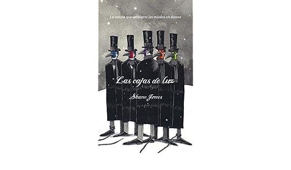 Las cajas de luz / Light Boxes (Spanish Edition): Shane Jones, Angeles Leiva Morales: 9788439723424: Amazon.com: Books