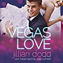 Vegas Love Audiobook by Jillian Dodd Narrated by Lisa Cordileone