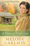 A Home at Trail's End (Homeward on the Oregon Trail Book 3)